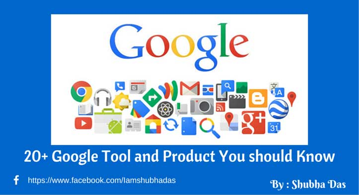 Google Tools & Product List by Shubha das